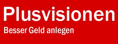 Plusvisionen – Besser Geld anlegen